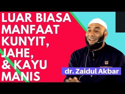 Manfaat Luar Biasa Kunyit Jahe Kayu Manis Dr Zaidul Akbar Youtube Kunyit Tanaman Obat Kesehatan Alternatif