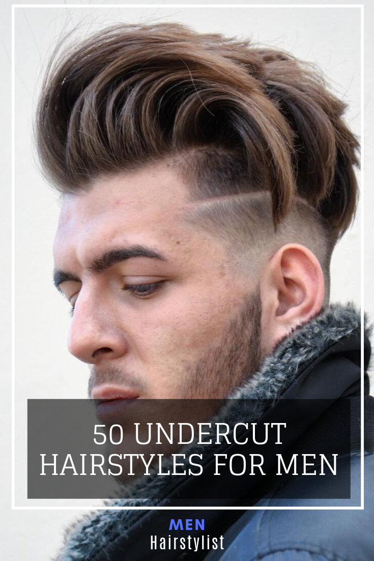 Discover 50 Undercut Designs For Men That Are Very Trending And Fashionable Right Now We Ve Added 50 Cool Hai Undercut Hairstyles Mens Hairstyles Hair Styles