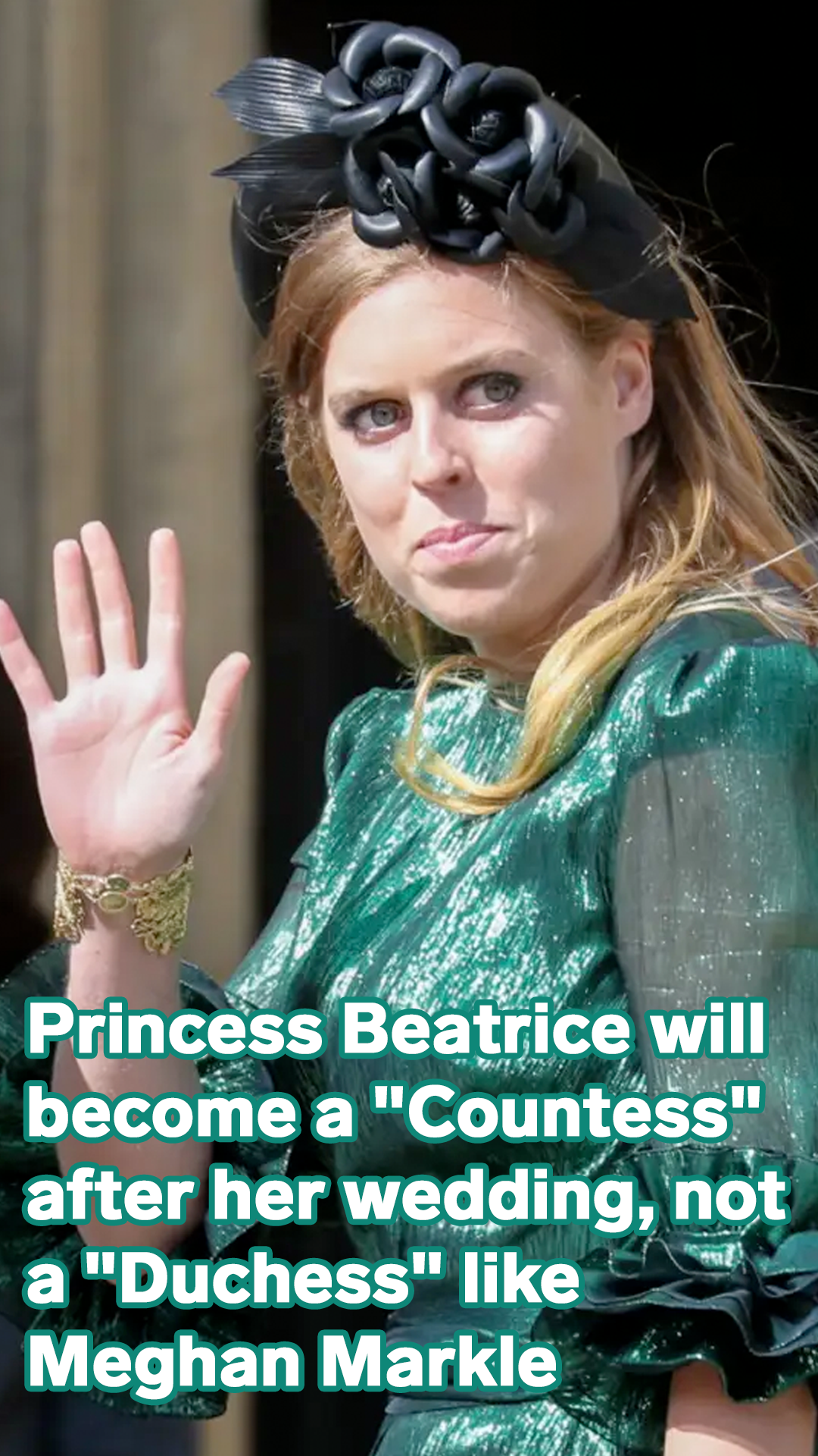 Here's why Princess Beatrice will become a 'Countess' after her royal wedding, not a 'Duchess' like Meghan Markle