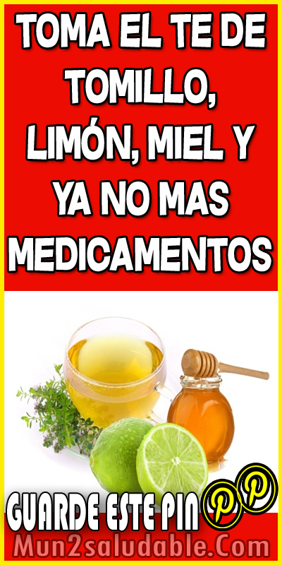 Toma El Te De Tomillo Limón Miel Y Ya No Mas Medicamentos Health Get Healthy Natural Remedies