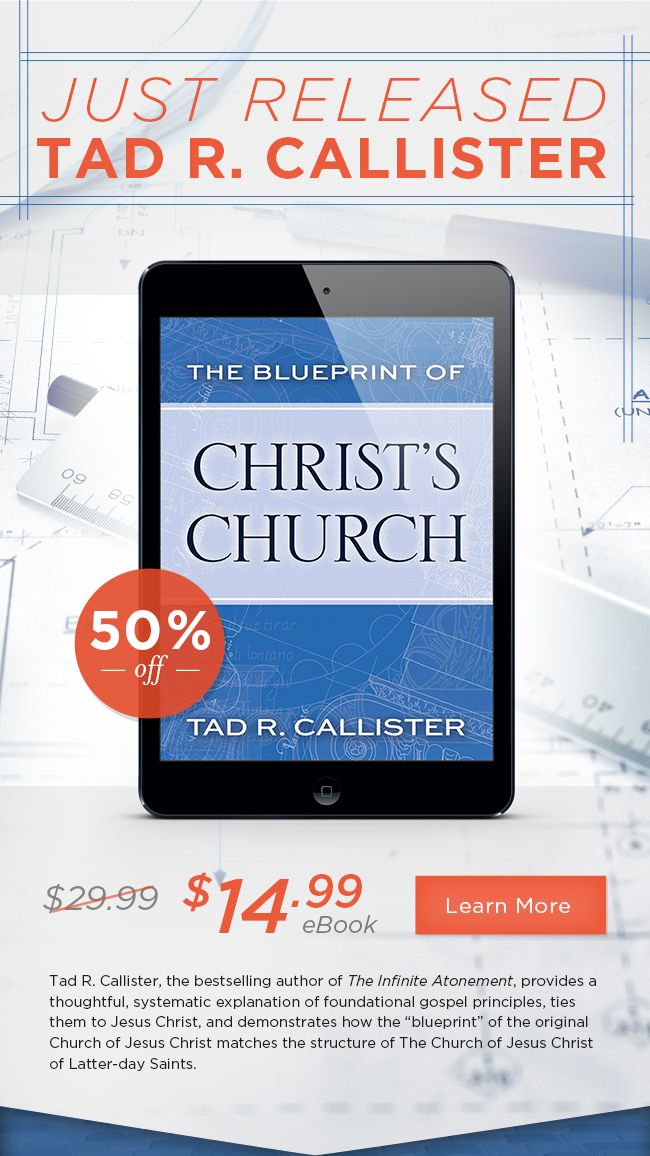 Just released from tad r callister the blueprint of christs just released from tad r callister the blueprint of christs church malvernweather Choice Image