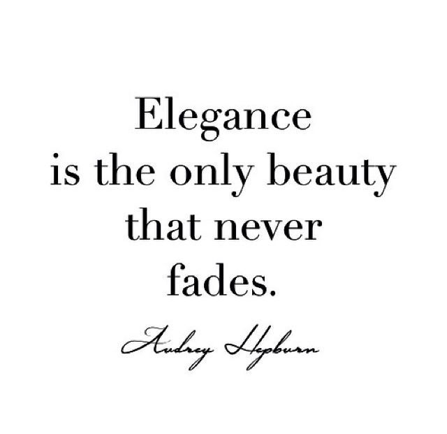 Elegance Is The Only Beauty That Never Fades Elegance Quotes Instagram Quotes Instagram Words