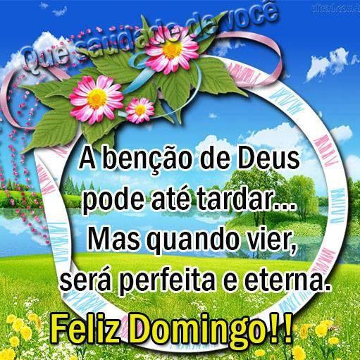A Bencao De Deus Pode Ate Tardar Feliz Domingo Com Deus