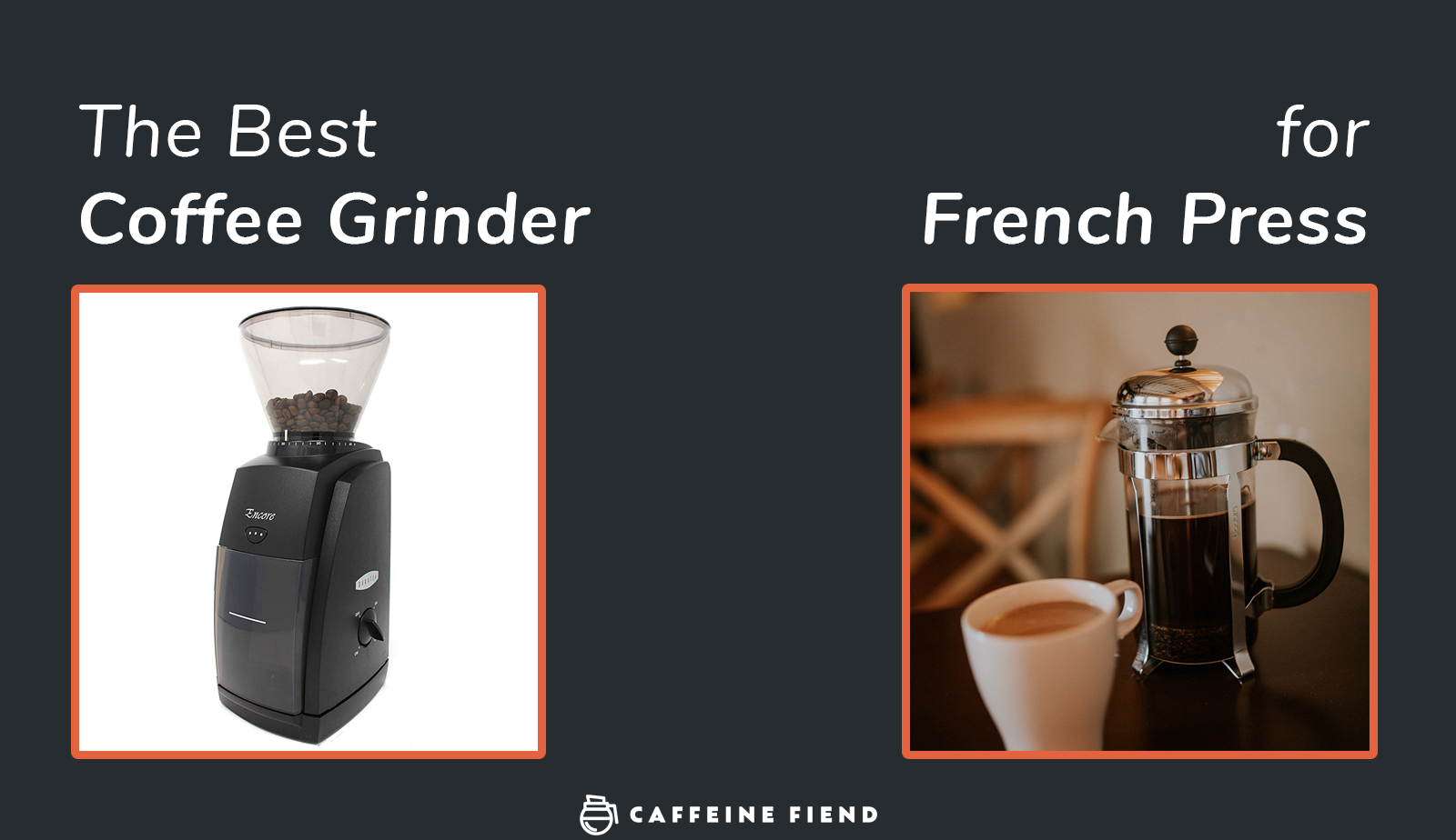 The Best Coffee Grinder for French Press Coffee (SideBy