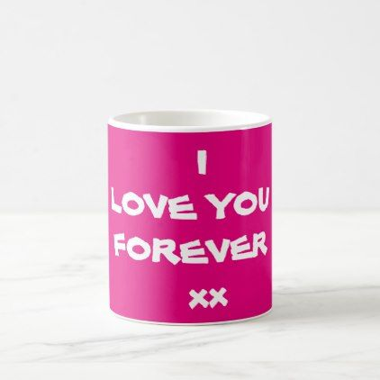 Pink I LOVE YOU FOREVER xx -Coffee Mug - By RjFxx - valentines day ...