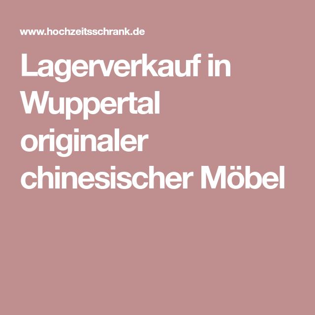Möbel Wuppertal lagerverkauf in wuppertal originaler chinesischer möbel