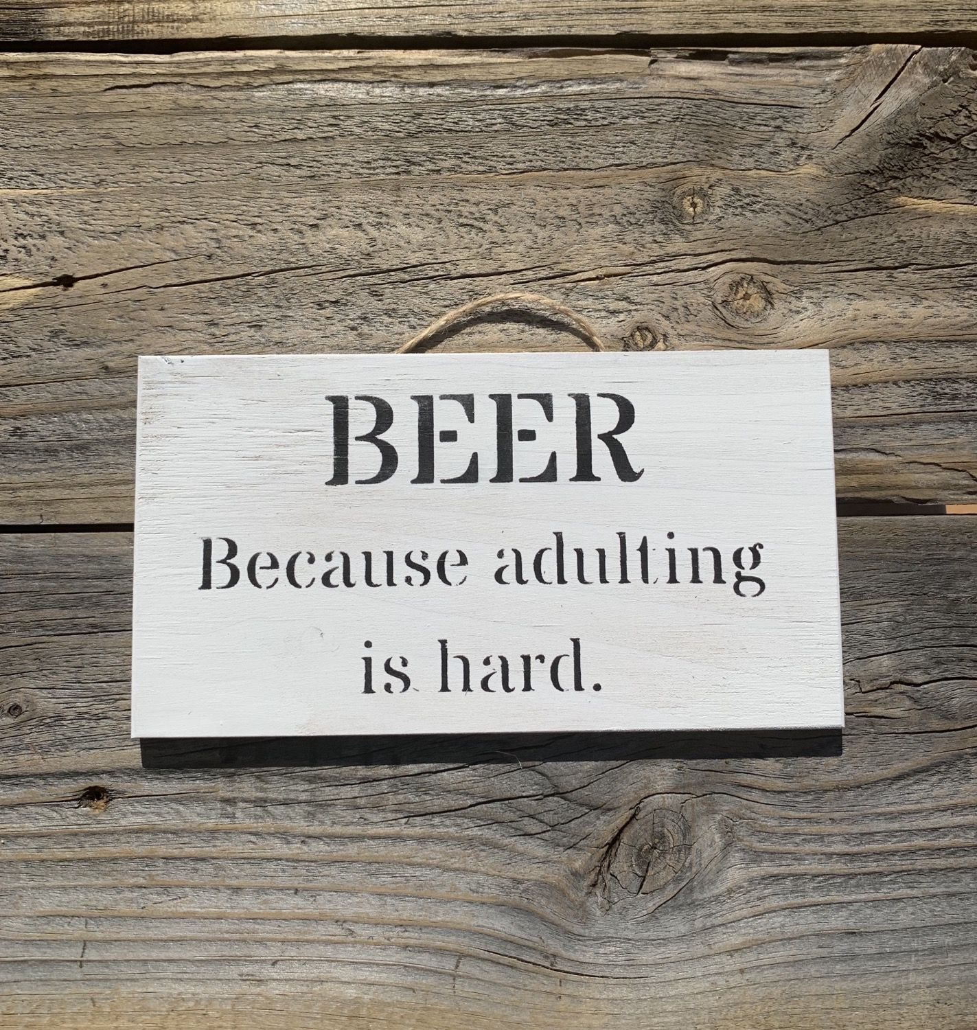 Beer Because Adulting His Hard | Hand painted wooden signs, Beer, Rustic gift wrapping