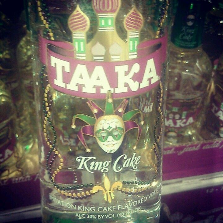 Taaka King Cake Vodka 3 Booze till ya Lose Pinterest Cake