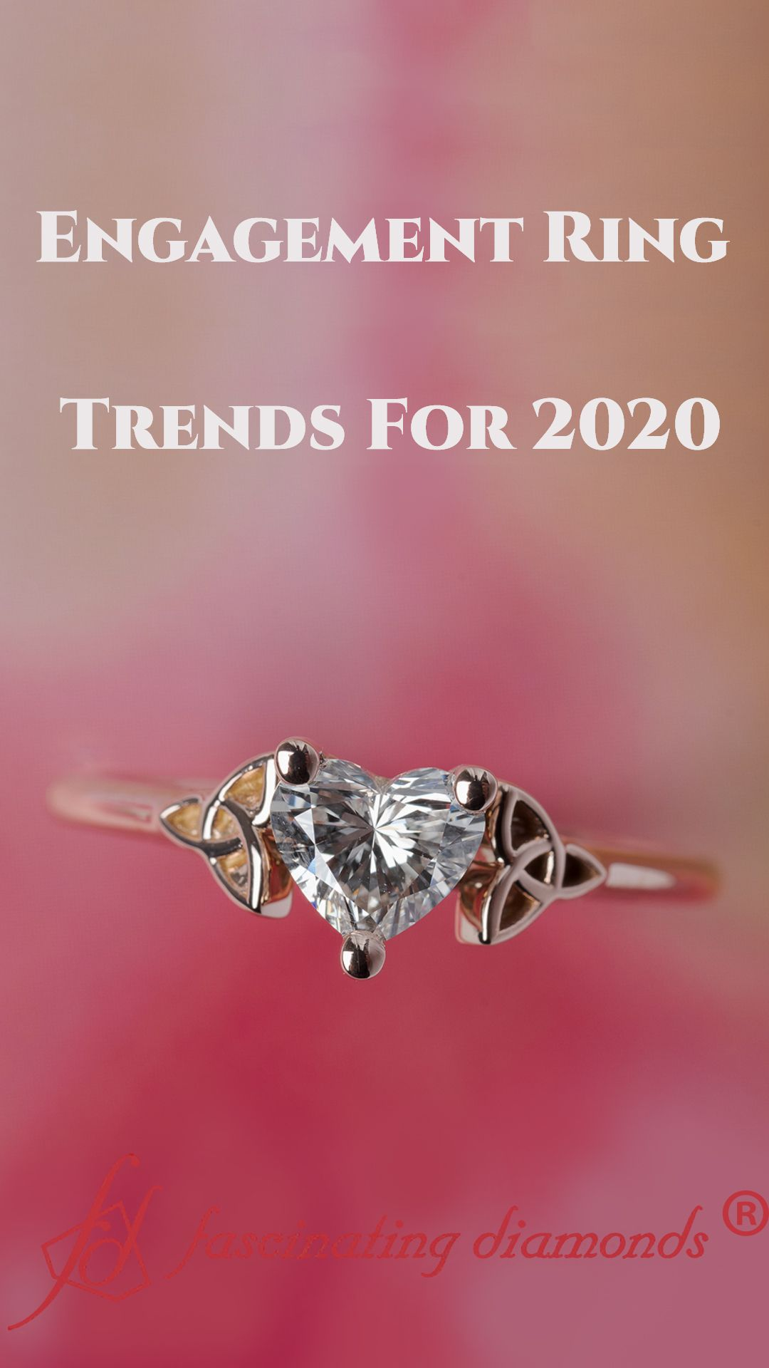 Engagement Ring Trends For 2020 Fascinating Diamonds in