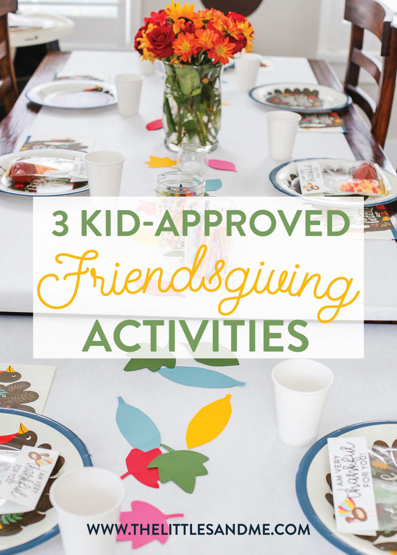 3 Kid-Approved Friendsgiving Activities by The Littles & Me