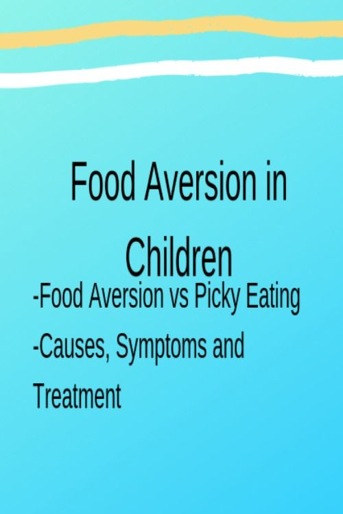 Food Aversion Vs Picky Eating In Children (With Images