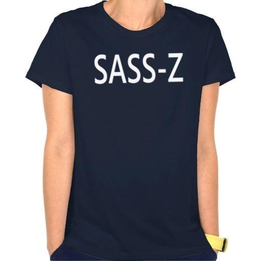 Sassy, Sass-Z DJ personality type name shirt T-shirts Market
