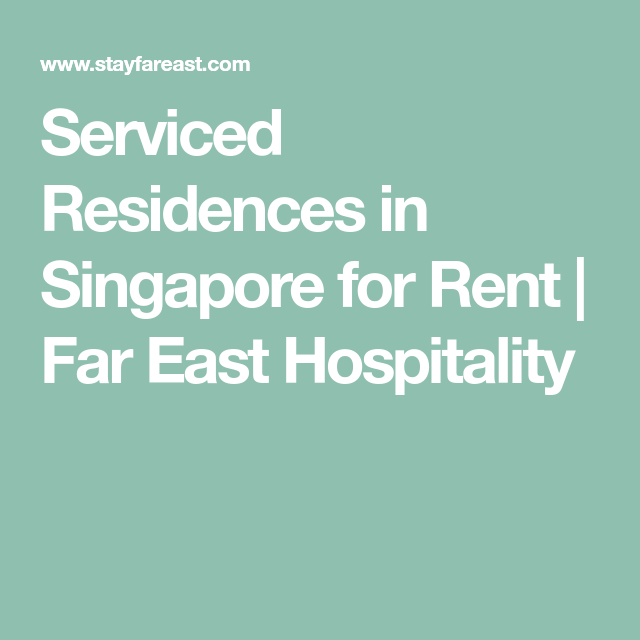 Serviced Residences In Singapore For Rent