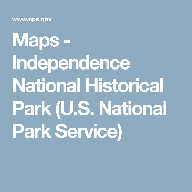 Maps Independence National Historical Park US National Park - Map os us national historical parks