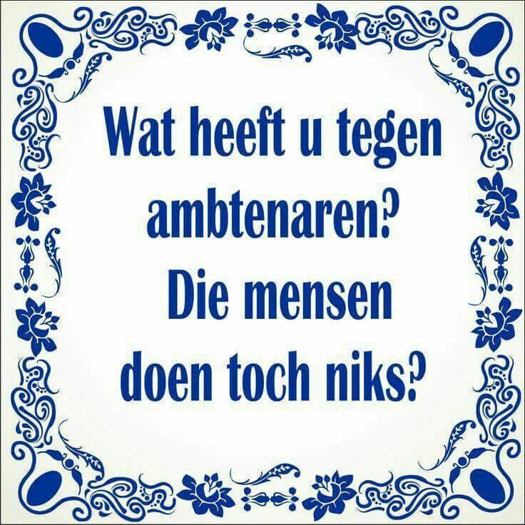 spreuken ambtenaren Ambtenaren #spreuk #citaat #nederlands #teksten #spreuken #citaten  spreuken ambtenaren