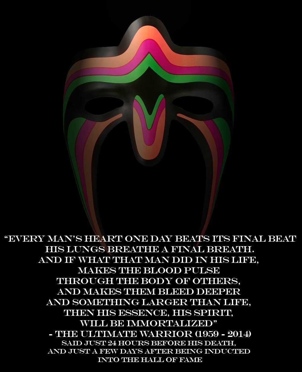 Truly Inspirational last words from the Ultimate Warrior ...