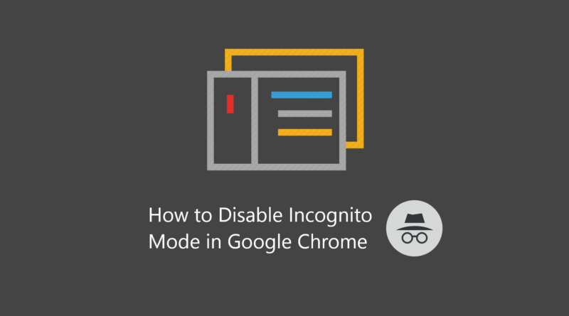 How To Disable Incognito Mode In Google Chrome In 2020 Google Chrome Incognito Disability