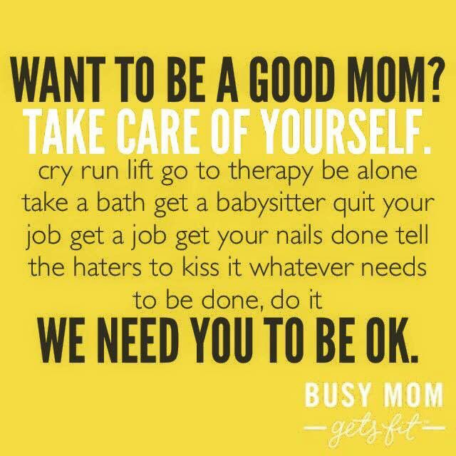 It's not selfish to take care of yourself. | Mom ...