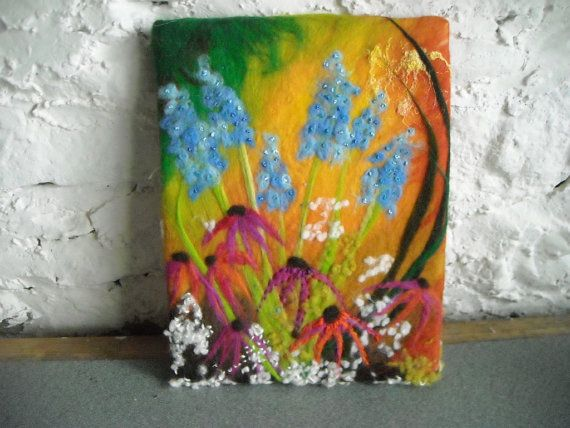 Flower Fiber Painting Wet Felted Wall Art On By Sueforeyfibreart 70 00 Painting Felt Pictures Wet Felting