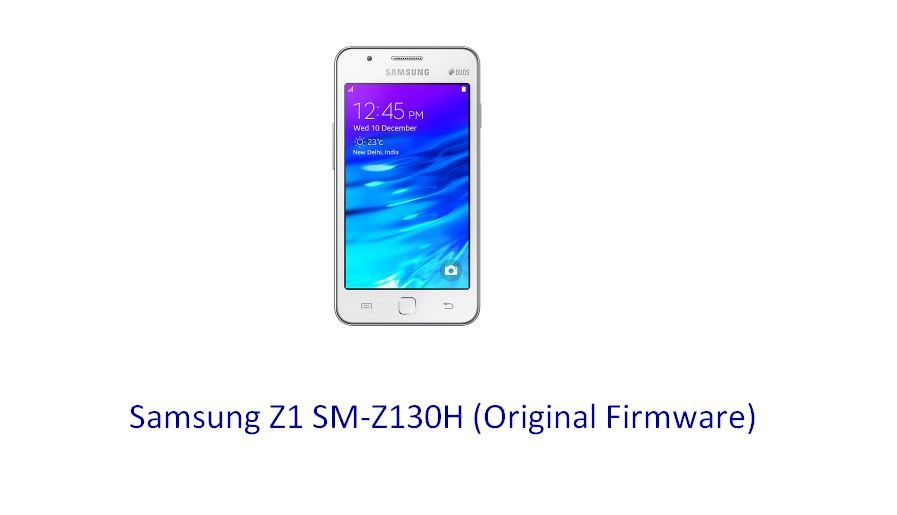 Samsung Z1 SM-Z130H (Original Firmware) - Stock Rom Flash File