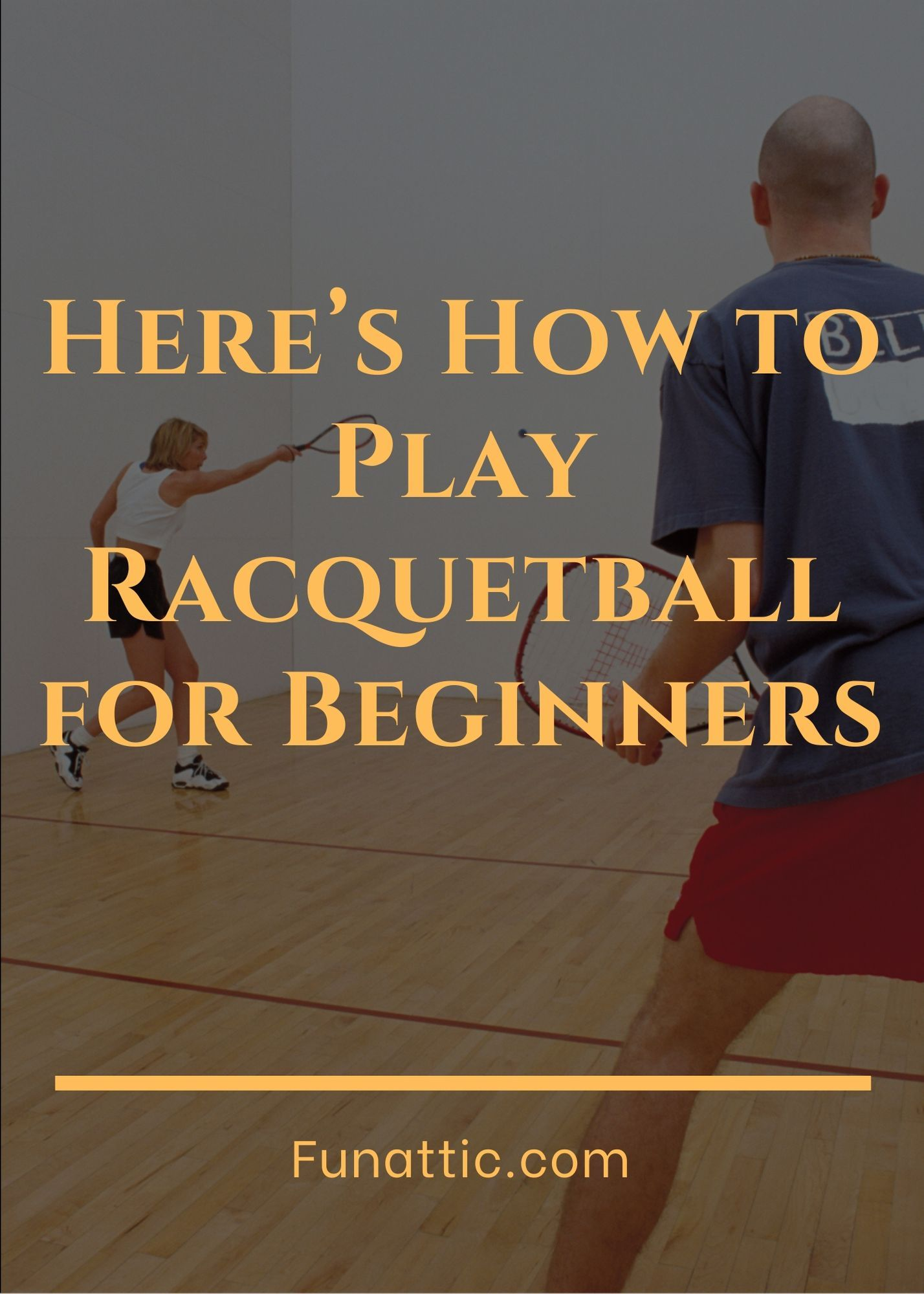 Here's How to Play Racquetball for Beginners FunAttic