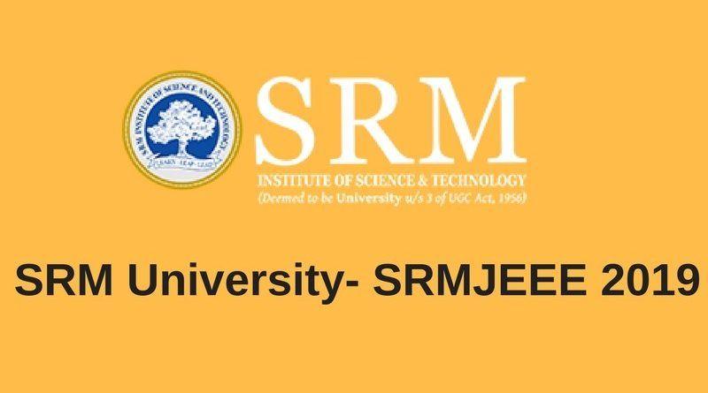 Srmjeee 2019 Exam Dates Application Form Syllabus Pattern