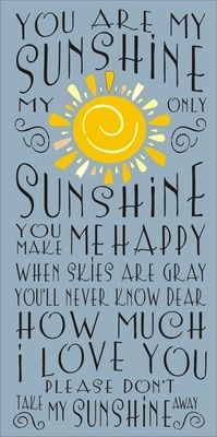 You Are My Sunshine My Only Sunshine 11 5 X 24 Stencil With