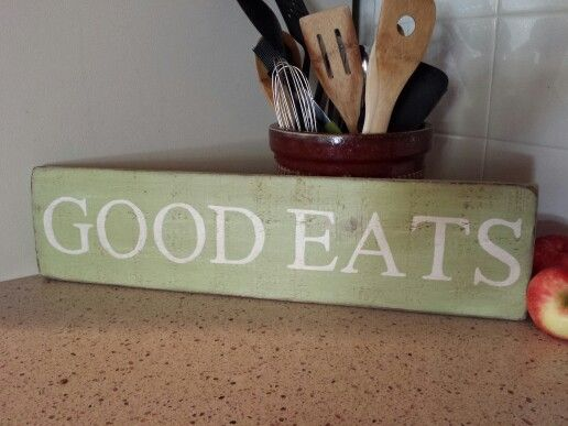 Good eats.  Hand Painted wooden signs / Designs by Vena. Find me on Facebook, www.facebook.com / DesignsbyVena