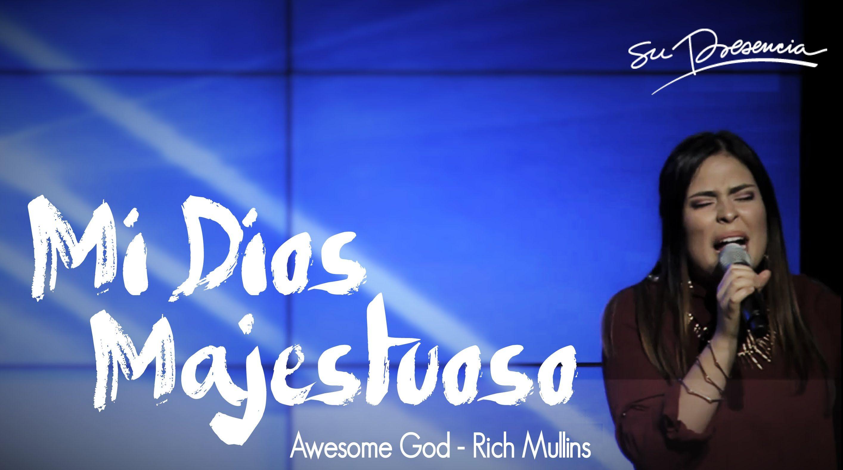 Mi Dios Majestuoso Su Presencia Awesome God Rich Mullins