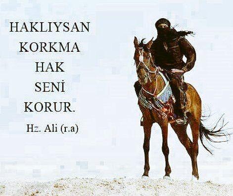 Haklıysan korkma, hak seni korur. - Hz. Ali (R.A.)