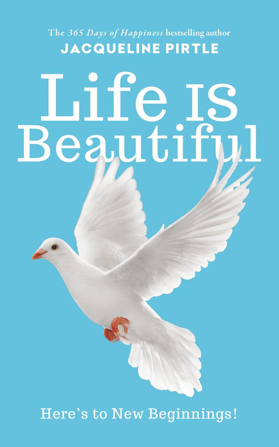 Life IS Beautiful: Here's to New Beginnings! – Jacqueline Pirtle – FreakyHealer