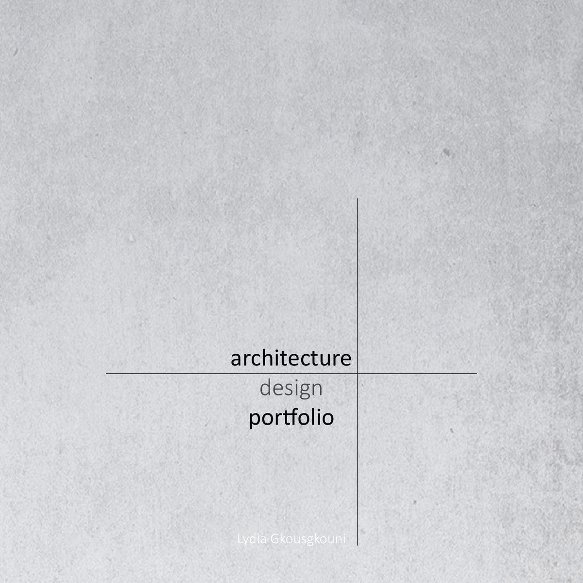 Lydia gkousgkouni architecture portfolio graphic for Portfolio architektur