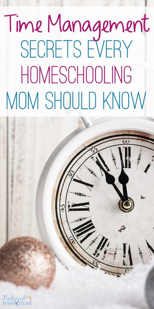 7 Time Management Secrets Every Homeschooling Mom Should Know
