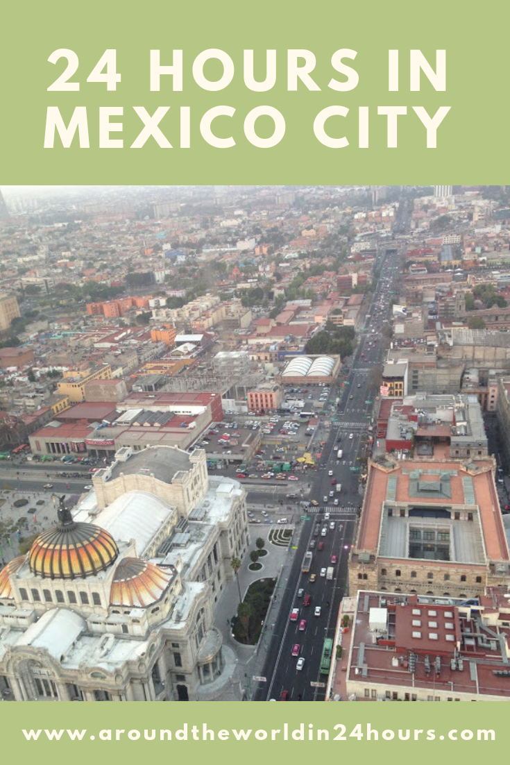 A Perfect 24 Hours in Mexico City | North America Travel ...