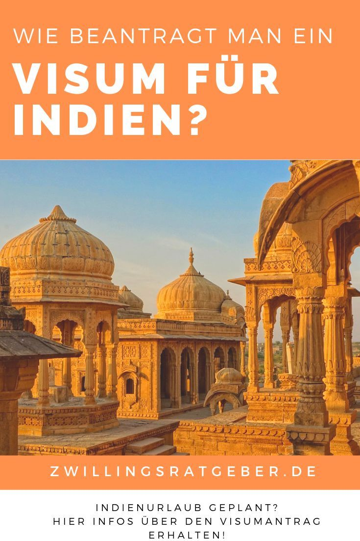 Visumsantrag Fur Indien Hier Gibts Hilfe Beim Ausfullen Indien Reise Reisen Mit Kindern Reisen