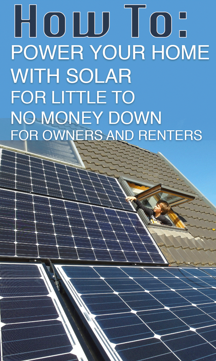 3 Affordable Options With Little To No Money Down To Start Powering Your Home With Solar Power Today Solarpowersystem Solar Solar Panels Best Solar Panels