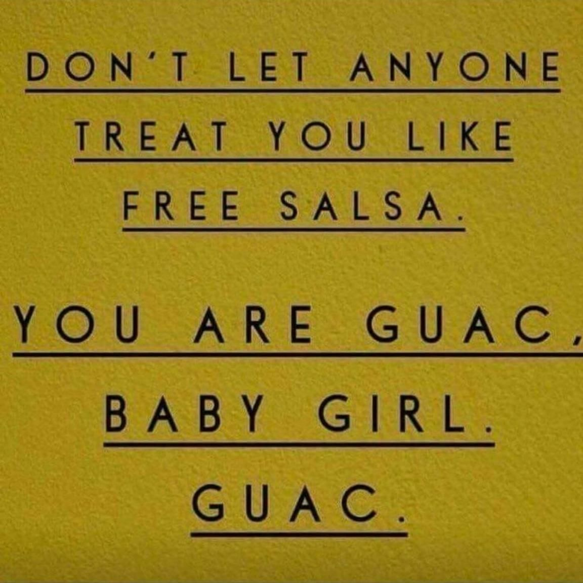 don t let anyone treat you like free salsa