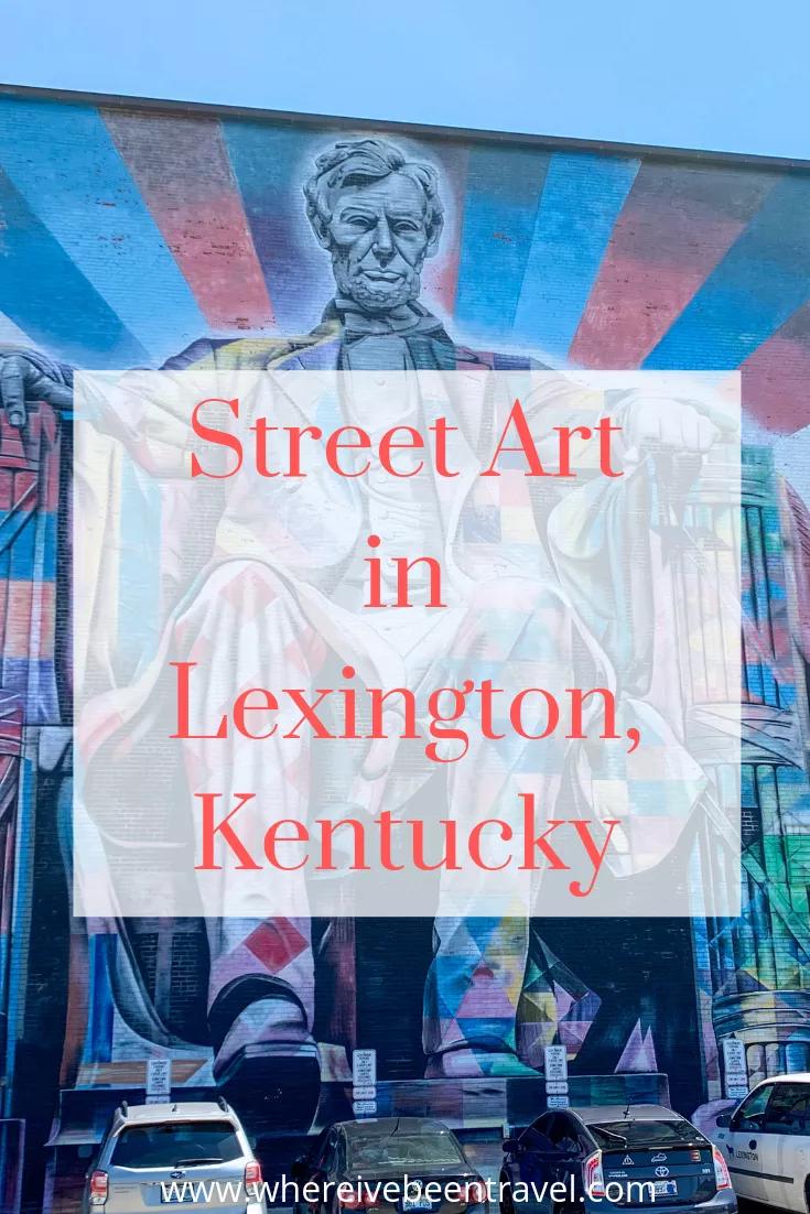 Unexpected Cool Street Murals In Lexington Kentucky Kentucky Street Art Street Mural