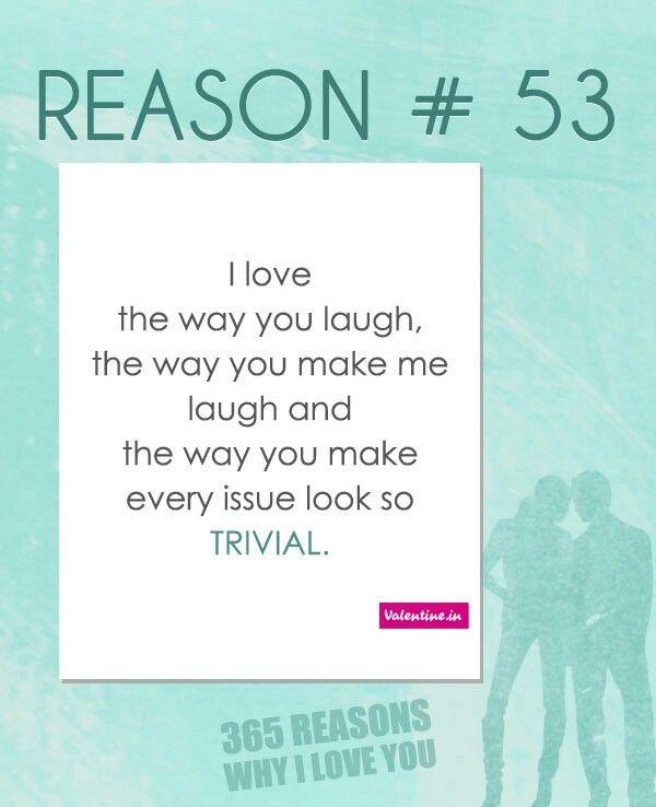 Reason 53 Reasons Why I Love You Why I Love You Reasons I Love You