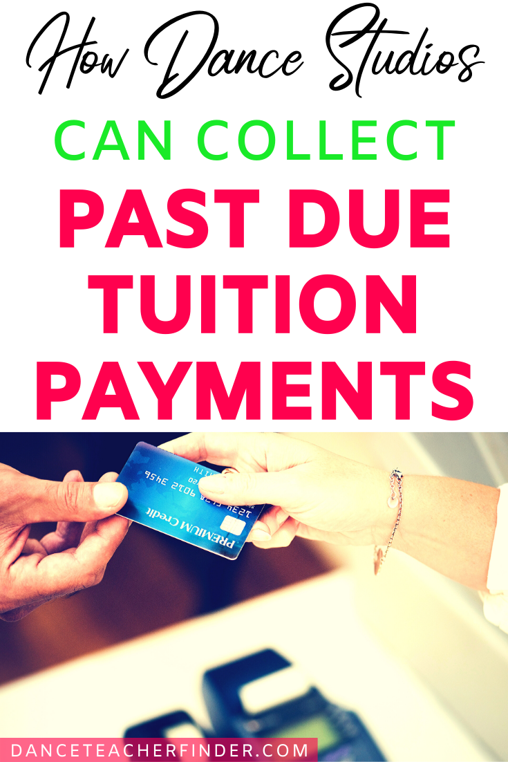 Dance Studio Owners Know One Of The Biggest Problems Is Collecting Past Due Tuition Payments From Parents Find Out The Ea Tuition Payment Dance Studio Tuition