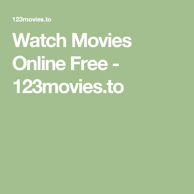 Free Movies Watch Your Favorite Movies Online 123movies To Free Movies Online Movies Online Movies To Watch