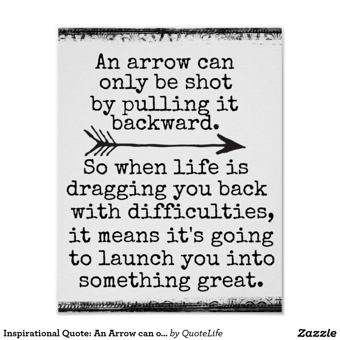 Inspirational Quote An Arrow Can Only Be Poster Zazzle Com