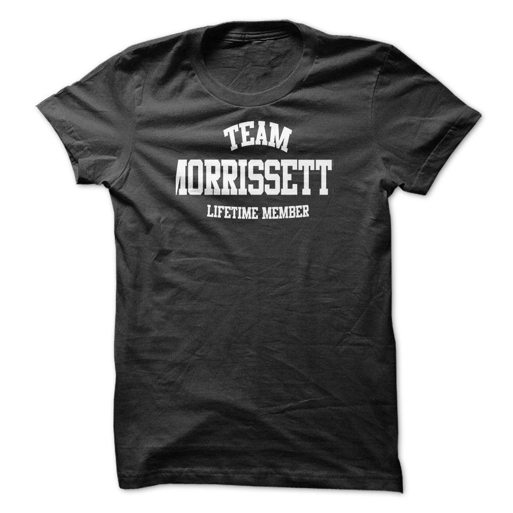 nice TEAM NAME MORRISSETTE LIFETIME MEMBER Personalized Name T-Shirt - Cheap price