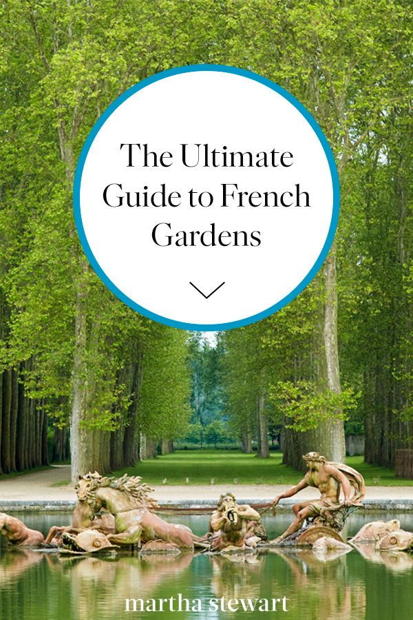 Your Ultimate Guide to French Gardens | Garden guide ...