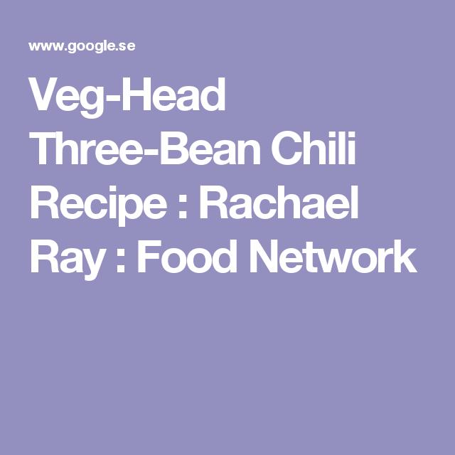 Veg-Head Three-Bean Chili Recipe : Rachael Ray : Food Network