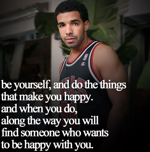wise, quotes, sayings, quote, drake, be yourself, happy