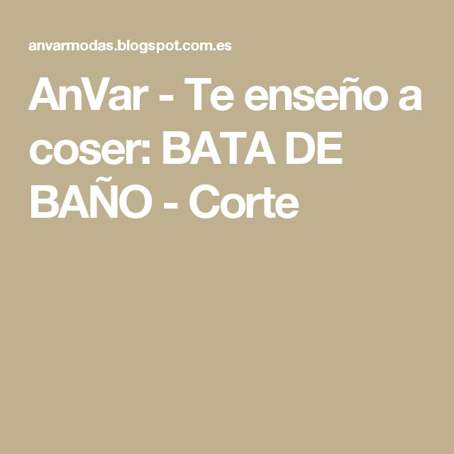 AnVar - Te enseño a coser: BATA DE BAÑO - Corte   ALBORNOZ ...