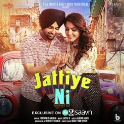 Download Jattiye Ni By Jordan Sandhu Mp3 Song In High