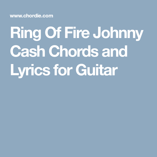 Ring Of Fire Johnny Cash Chords And Lyrics For Guitar Guitar