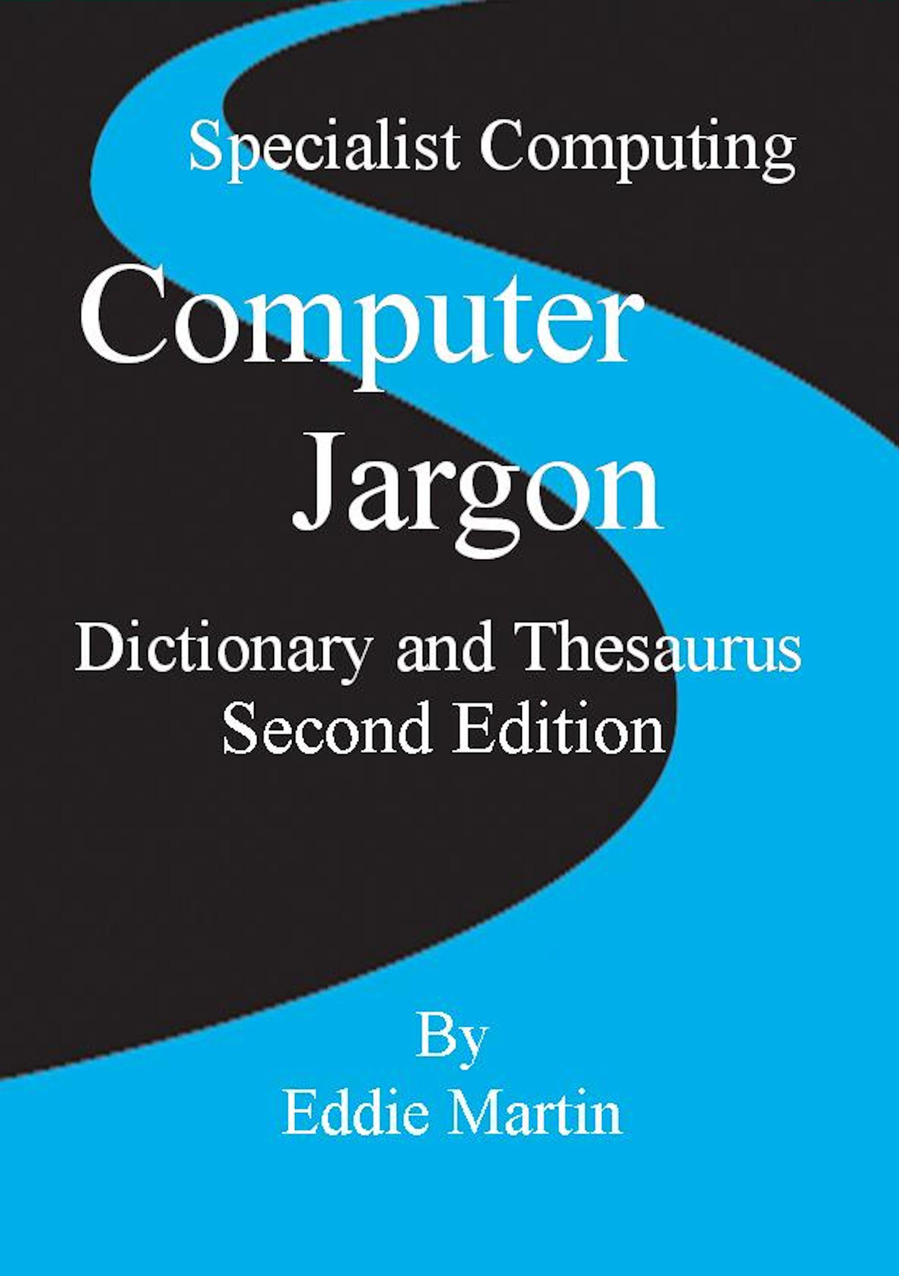 The Second Edition Of Computer Jargon Dictionary And Thesaurus Now Has Almost 1400 Widely Used Items Of Computer Computer Dictionary Thesaurus Jargon